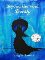 Beyond the Void Darkly