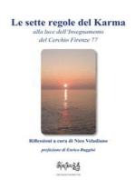 Le sette regole del Karma alla luce dell'Insegnamento del Cerchio Firenze 77