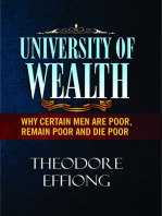 University of Wealth:Why Certain Men are Poor, Remain Poor, and Die Poor.