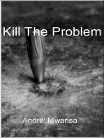 Kill The Problem