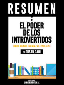 El Poder de los Introvertidos (Quiet: The Power of Introverts), Resumen del libro de de Susan Cain