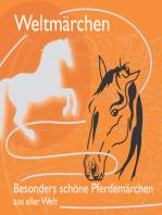 Fabelhaft schöne Pferdemärchen aus aller Welt.