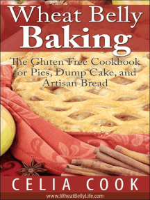 Wheat Belly Baking: The Gluten Free Cookbook for Pies, Dump Cake, and Artisan Bread: Wheat Belly Diet Series