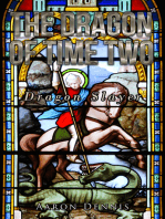 The Dragon of Time Two, Dragon Slayer