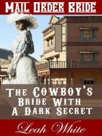 The Cowboy's Bride With A Dark Secret (Mail Order Bride)