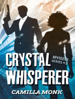 Crystal Whisperer (Spotless Series #3)