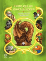 Tutto per un drago di legno