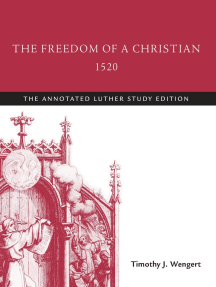 The Freedom of a Christian, 1520: The Annotated Luther