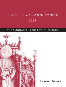 Treatise on Good Works, 1520: The Annotated Luther