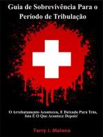 Guia de Sobrevivência Para o Período de Tribulação