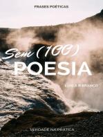 Sem (100) Poesia