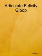 Articulate Felicity Gloop