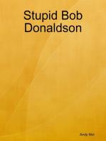Stupid Bob Donaldson