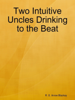 Two Intuitive Uncles Drinking to the Beat