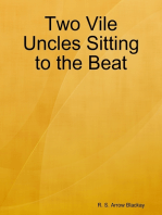 Two Vile Uncles Sitting to the Beat