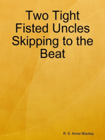 Two Tight Fisted Uncles Skipping to the Beat