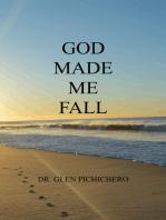 God Made Me Fall