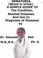 Hematuria, (Blood in Urine) A Simple Guide to The Condition, Related Diseases And Use in Diagnosis of Diseases