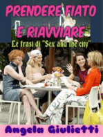 "Prendere fiato e riavviare- le frasi di ""Sex and the city"""