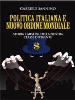 La politica italiana e il Nuovo Ordine Mondiale: Storia e misteri della nostra classe dirigente