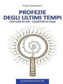 Profezie degli ultimi tempi: Centurie di ieri - Quartine di oggi