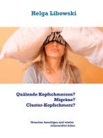 Quälende Kopfschmerzen? Migräne? Cluster-Kopfschmerz?
