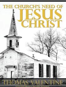 The Church's Need of Jesus Christ