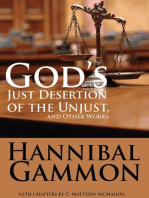 God's Just Desertion of the Unjust, and Other Works