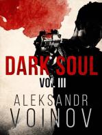 Dark Soul, Volume III