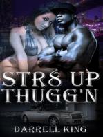 Str8 Up Thugg'n