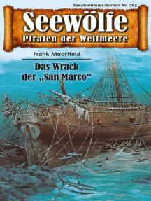 """Seewölfe - Piraten der Weltmeere 263: Das Wrack der """"San Marco"""""""
