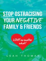 Stop Ostracising Your Negative Friends and Family