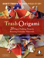 Trash Origami: 25 Paper Folding Projects Reusing Everyday Materials: Includes Origami Book & Downloadable Video Instructions
