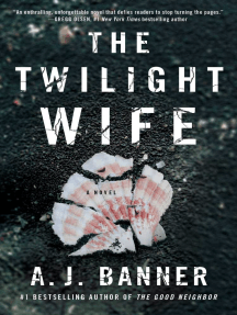 The Twilight Wife: A Psychological Thriller by the Author of The Good Neighbor