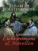 Gesammelte Liebesromane & Novellen