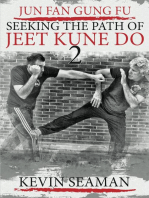 Jun Fan Gung Fu - Seeking the Path of Jeet Kune Do 2