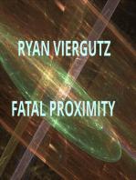 Fatal Proximity