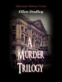 Alternate History Murder Trilogy.