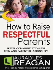 How to Raise Respectful Parents