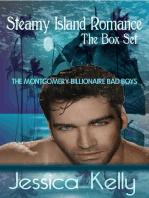 Steamy Island Romance - The Series Box Set (The Montgomery Billionaire Bad Boys)