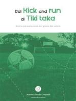 Dal Kick And Run al Tiki Taka