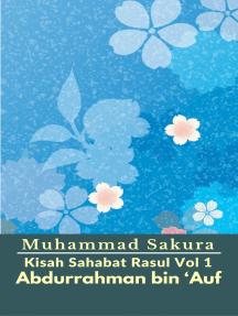 Kisah Sahabat Rasul Vol 1 Abdurrahman bin 'Auf