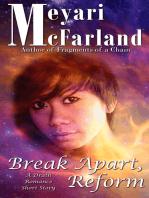 Break Apart, Reform