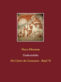 Zaubertränke: Die Götter der Germanen - Band 70