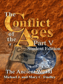 The Conflict of the Ages Student Edition V The Ancient World: The Conflict of the Ages Student