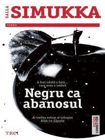 Negru ca abanosul: Al treilea volum al trilogiei Albă-ca-Zăpada