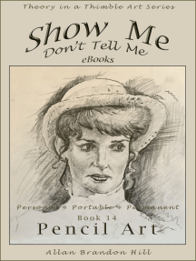 Show Me Don't Tell Me ebooks: Book Fourteen - Pencil Art