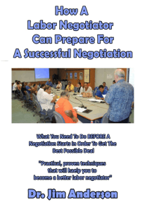 How A Labor Negotiator Can Prepare For A Successful Negotiation: What You Need To Do BEFORE A Negotiation Starts In Order To Get The Best Possible Outcome