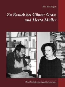 Zu Besuch bei Günter Grass und Herta Müller: Zwei Nobelpreisträger für Literatur