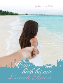 Bitte bleib bei mir - Liccardi Resort